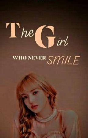 THE GIRL WHO NEVER SMILE  by zaiocelaj