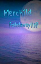 Merchild by Fadedaway1108