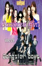 Cassanova Girl's Meet Gangster Boy's by MsXsziellaina22