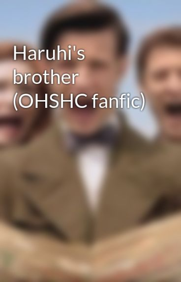 Haruhi's brother (OHSHC fanfic)