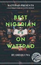 Best Nigerian books on Wattpad  by _plehthora