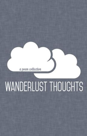 Wanderlust Thoughts by alphabetics