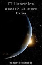 Millénaire d'une Nouvelle ère : Eleden by BenureCarmin