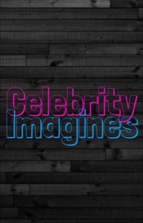 Celebrity Imagines by Ask-Yo-Girl-About-Me