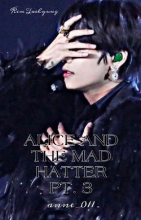 Alice and the Mad Hatter pt. 3 - Kim Taehyung by Anne_011