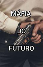 Máfia Do Futuro by mundoprofundo