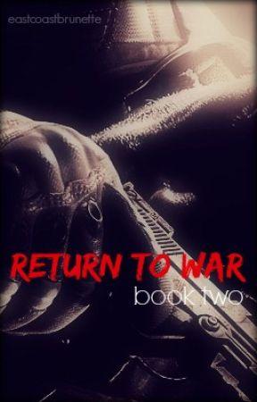 Return To War | Editing by eastcoastbrunette