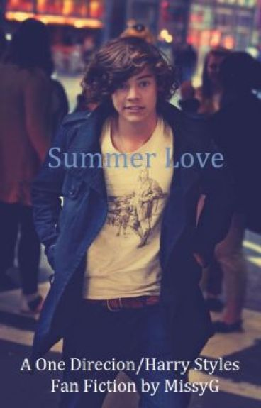 Summer Love (A One Direction/Harry Styles Fan Fiction) by MissyG
