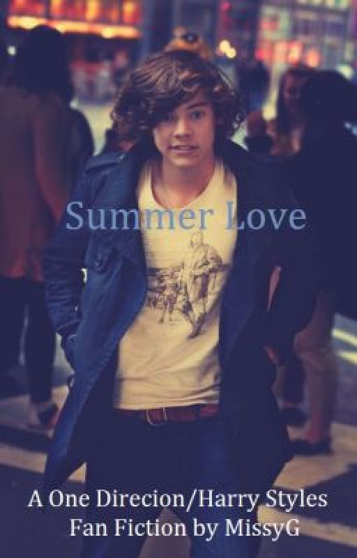 Summer Love (A One Direction/Harry Styles Fan Fiction) by MissyG