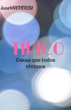 TÍPICO (o no tanto...jeje) by love4NEVER2U