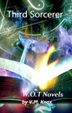 The W.O.T. Novels: Third Sorcerer by Flyingkickapow