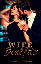 Wife By Benefits (Mon,Wed,Fri,Sun) by xxinloves