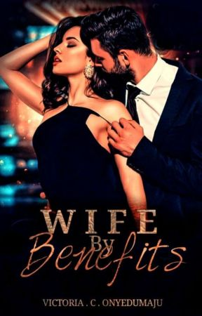 Wife By Benefits ( Coming Soon February 2020 ) by xxinloves