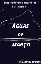 Águas de Março by Arpure