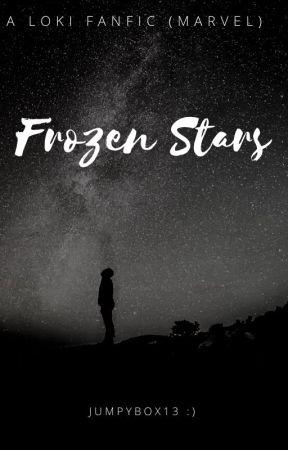 FROZEN STARS-A Loki Fanfic by JumpyBox13