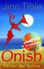 Onish (Wattys 2015 Gewinner) by jinnis