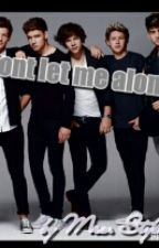 Don't let me alone (FF) by mrs_styles0