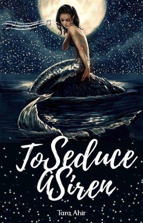 To Seduce A Siren by granite-soul