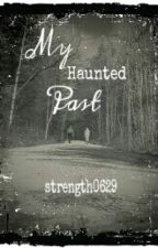 My Haunted Past by strength0629