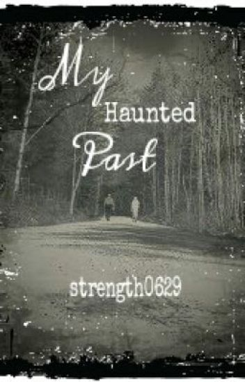 My Haunted Past