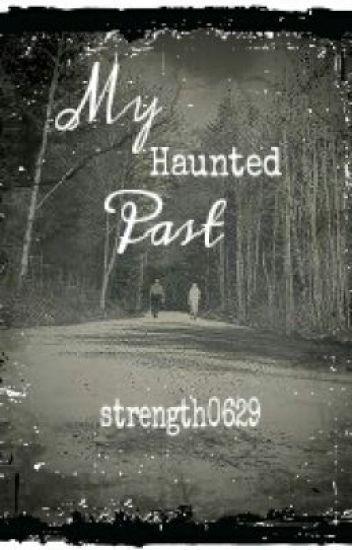 My Haunted Past