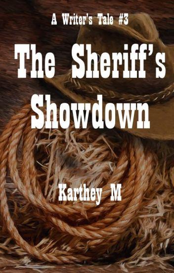 A Writer's Tale #3: The Sheriff's Showdown