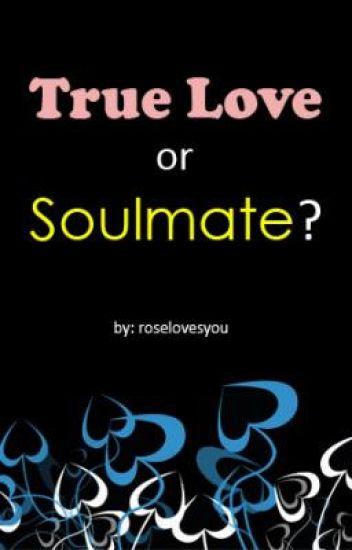 True Love or Soulmate??