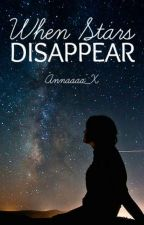 When Stars Disappear by refreshed