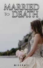 [MTD 1] : Married To Death (Completed) by TheQueenTeller