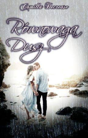 """""""Równowaga dusz"""" (Opowiadanie w antologii """"Deszczowe sny"""" Ailes) 26.09.2019r. by Camilla_Decrease"""