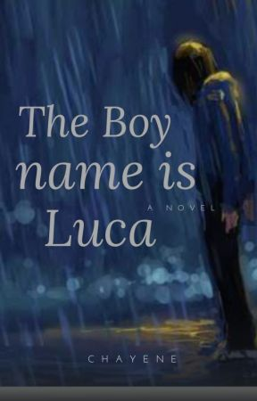 The Boy Name is Luca by Xy-ney03
