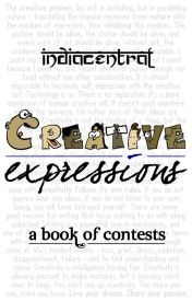 Creative Expressions - A book of contests by IndiaCentral