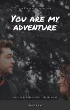 You are my adventure by pandafaitboucan