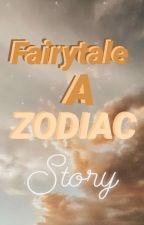 Fairytale~~A Zodiac Story by mybabygrazer