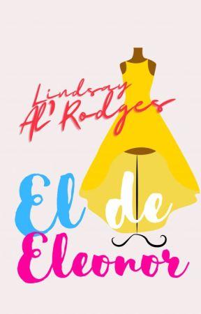 El de Eleonor | {conto} by Lindsay98AlRodges