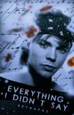 Everything I Didn't Say | Ashton Irwin| by WinchestersKuin