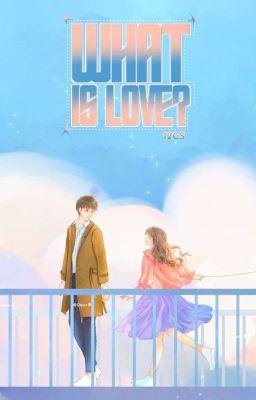 Đọc truyện [12 chòm sao] |Textfic|What is love?
