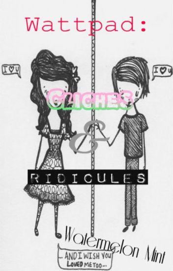 Wattpad: Cliches & Ridicules.