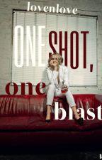 One Shot, One Blast (18+) by LovenLove