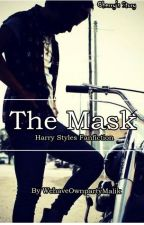 The Mask - Harry Styles Fanfiction by WehaveOwnpartyMalik