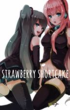 Strawberry Shortcake [Complete] by aaroine