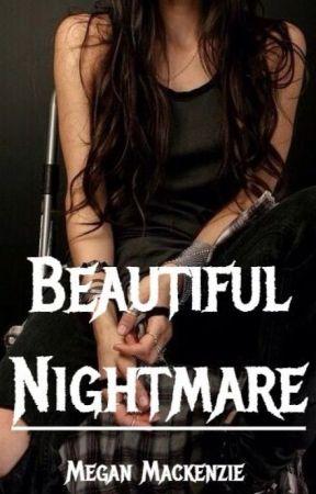 Beautiful Nightmare by DivergentandWWEfan59