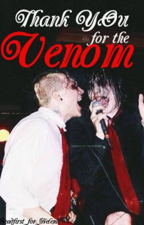 Thank You For The Venom (Frerard) by Headfirst_for_Helena