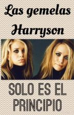 Las Gemelas Harryson ~Editando~ by Barbie_112