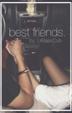 best friends. (Justice Carradine fan fic) by UrBasicDuh