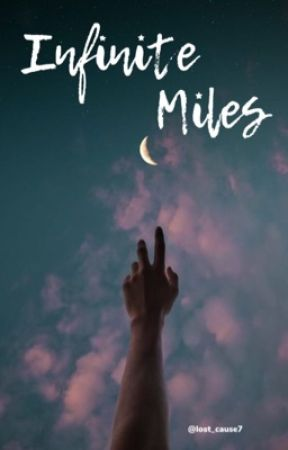 Infinite Miles by lost_cause7