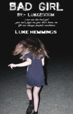 Bad girl by Luke2000m