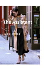 The Assistant by mariatule