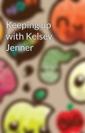 Keeping up with Kelsey Jenner by BethLamming
