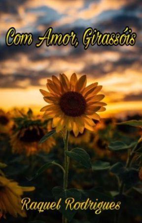 Com Amor, Girassóis by raquelangelrodrigues